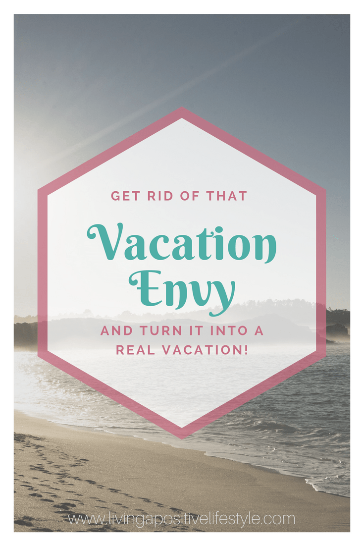 get rid of that vacation envy and turn it into a real vacation