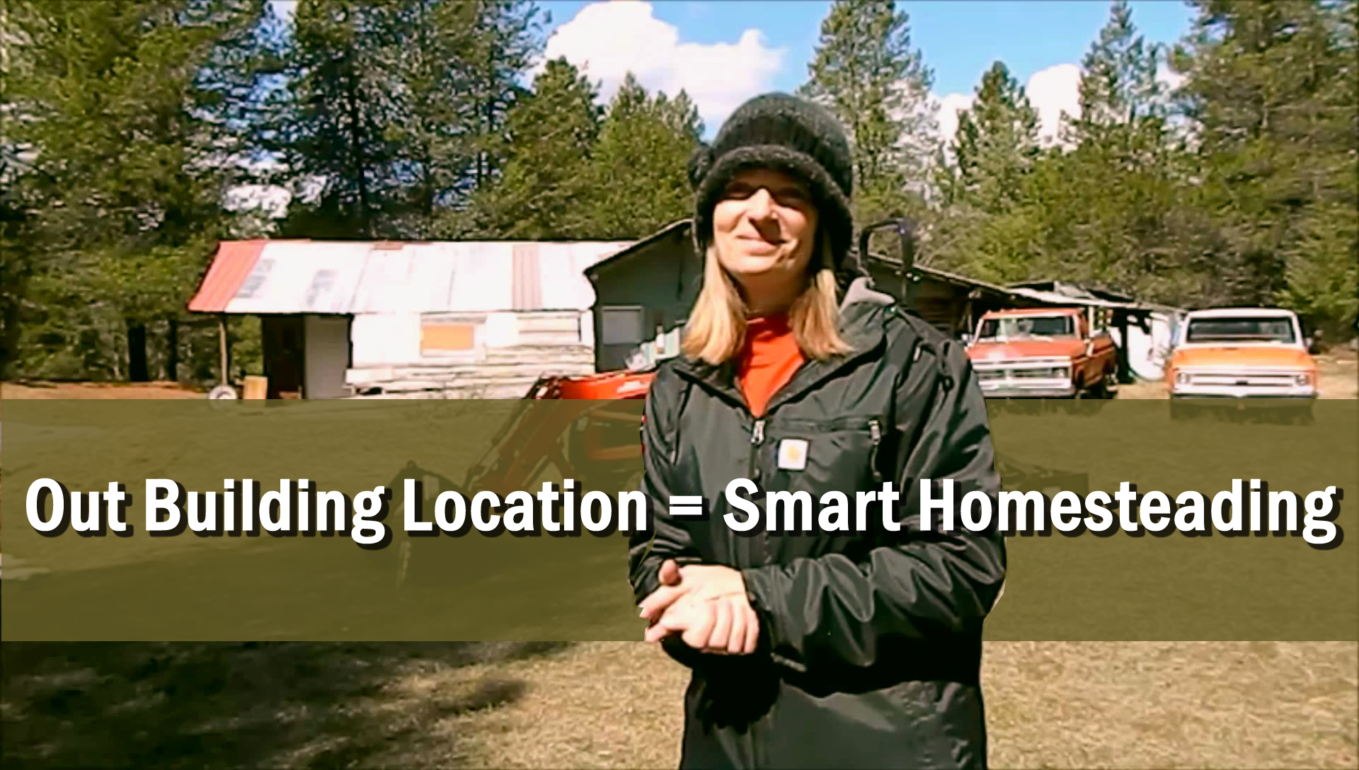 Out Building Location = Smart Homesteading