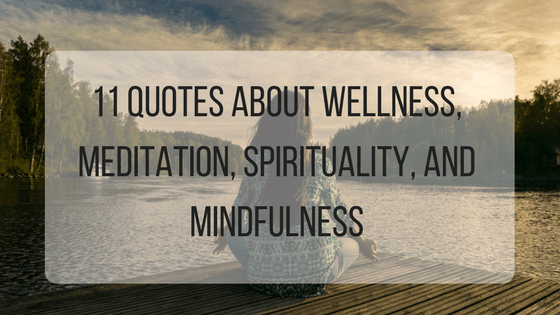 60 Quotes About Wellness Meditation Spirituality And Mindfulness Beauteous Wellness Quotes