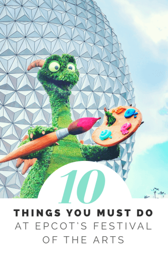 10 Things you must do at Epcot festival of the Arts