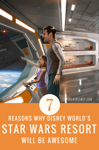 7 Reasons Why Disney world's Star wars Hotel will be AWESOME!
