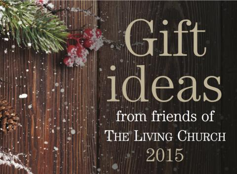 gift ideas 2015 the living church