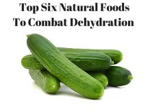 Top Six Natural Foods To Combat Dehydration