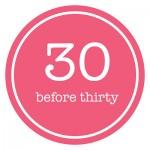 30 before 30 Update
