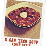 8 Can Taco Soup – Vegan Style