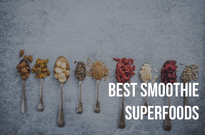 Best superfoods for smoothies