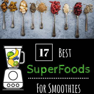 17 Best Superfoods For Smoothies