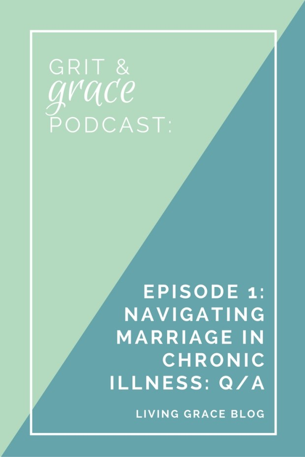 Listen in as husband and wife discuss some of the challenges that come with marriage in chronic illness, ways they are learning to navigate the grit of this life, and answers to some of readers' questions.