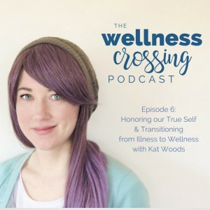 "There's not a road map for figuring out how to transition back into wellness when you've been healing from a chronic illness. Today on The Wellness Crossing Podcast Kat Woods and I are chatting about our recent journeys of entering back into a new ""norm"" and what it looks like to honor our true selves in the process. Click to listen to the episode!"
