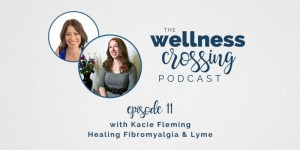 Healing chronic illness naturally with Kacie Fleming @kacie_kv