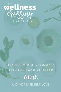 Barbara Jackson understands how acne can affect a woman's self-esteem. With how busy our lives get it can be easy to put our skincare last, but Barbara's on a mission to help empower you with skincare tools you can incorporate into your everyday! Click to listen to this episode of The Wellness Crossing.