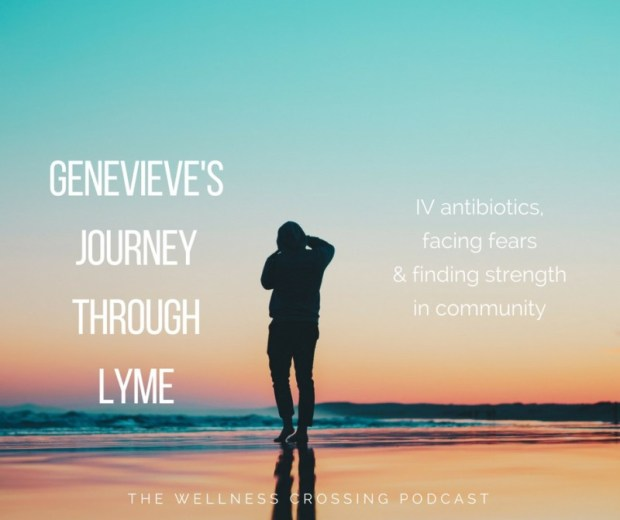 Have you been considering IV antibiotics for Lyme treatment? Listen in as Genevieve Goetz shares her story of how they're helping her get her life back! | The Wellness Crossing: www.livinggraceblog.com/podcast