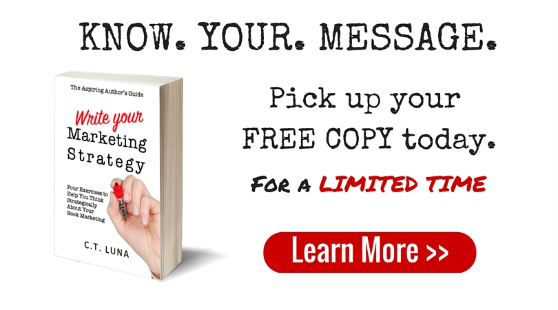 Know. Your. Message. The Aspiring Author's Guide: Write Your Marketing Strategy