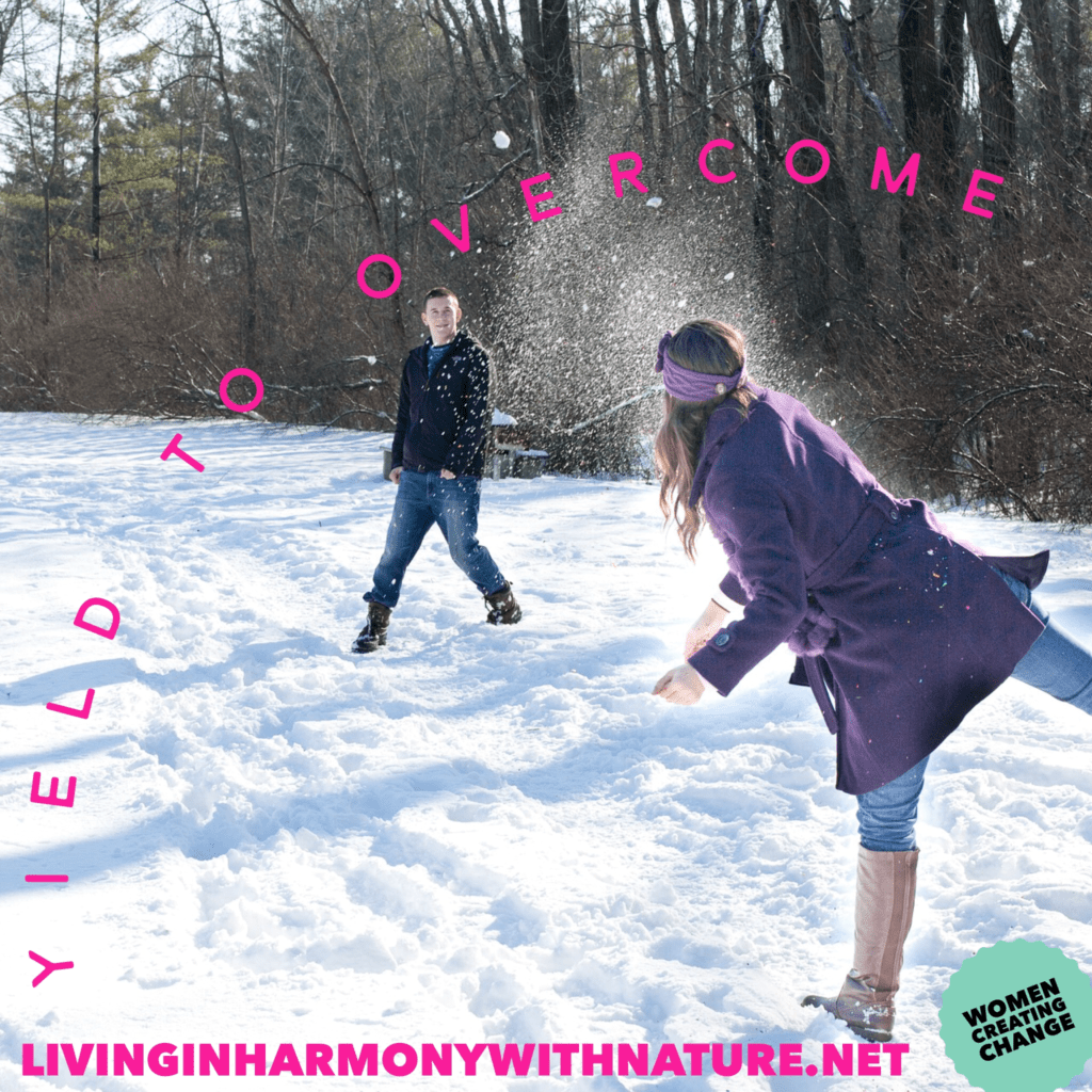yield to overcome - living in harmony with nature