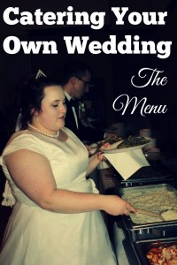 Catering Your Own Wedding The Menu