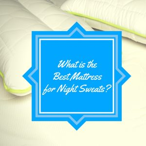 Sleep Cool on the Best Mattresses for Hot Sleepers