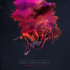 Foreign Fields – What I Kept In Hiding