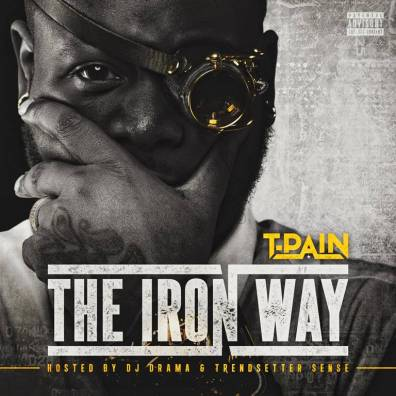 T-Pain - The Iron Way