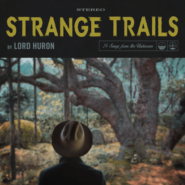 Lord Huron – Strange Trails