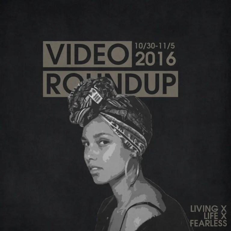 Video Roundup 10/30/16