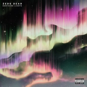 Zeds Dead - Northern Lights