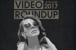 Video Roundup 2/19/17
