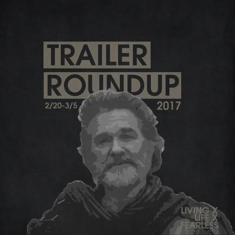 Trailer Roundup 2/20/17