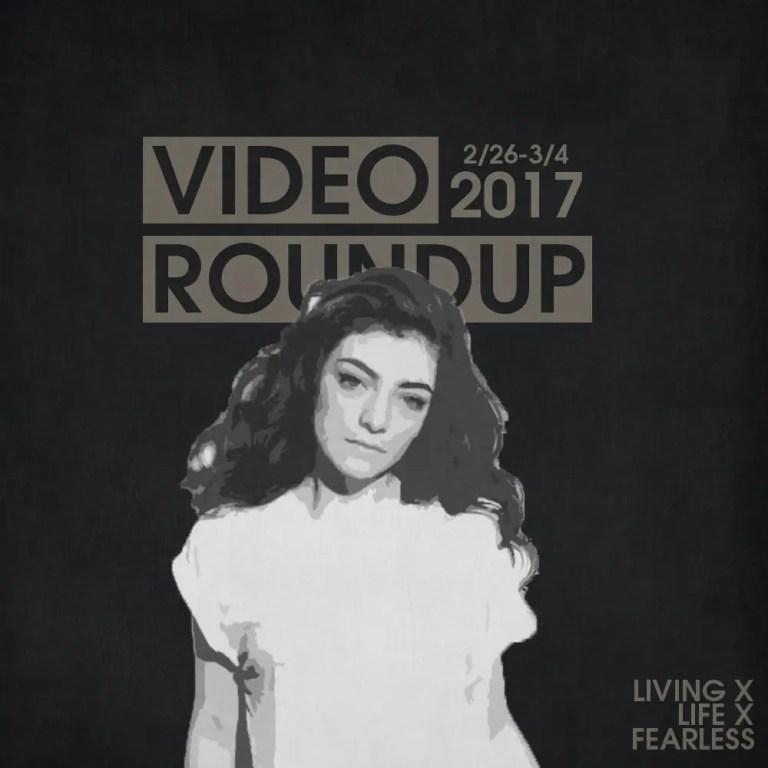 Video Roundup 2/26/17