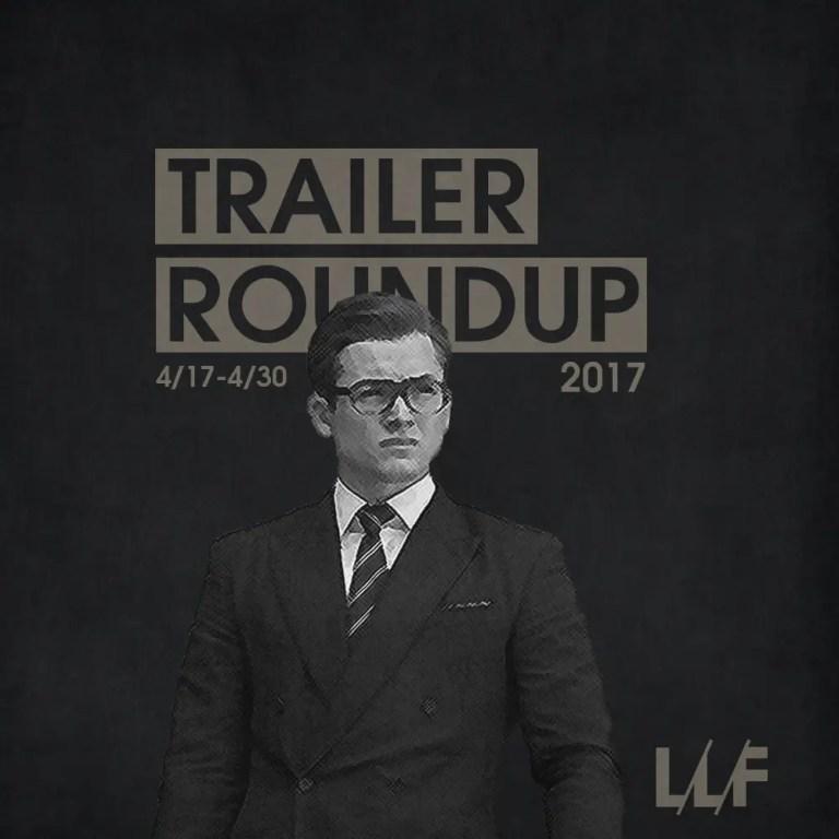 Trailer Roundup 4/17/17