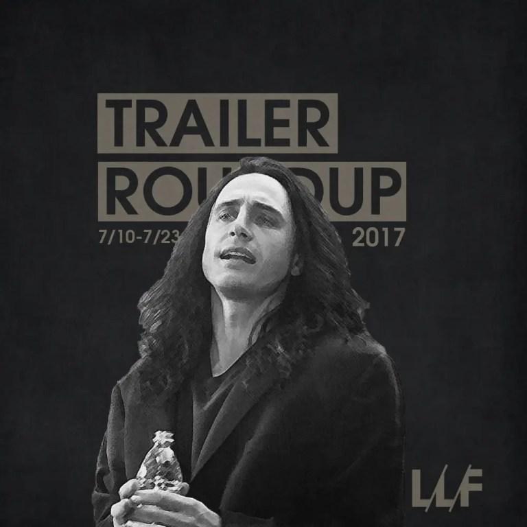 Trailer Roundup 7/10/17