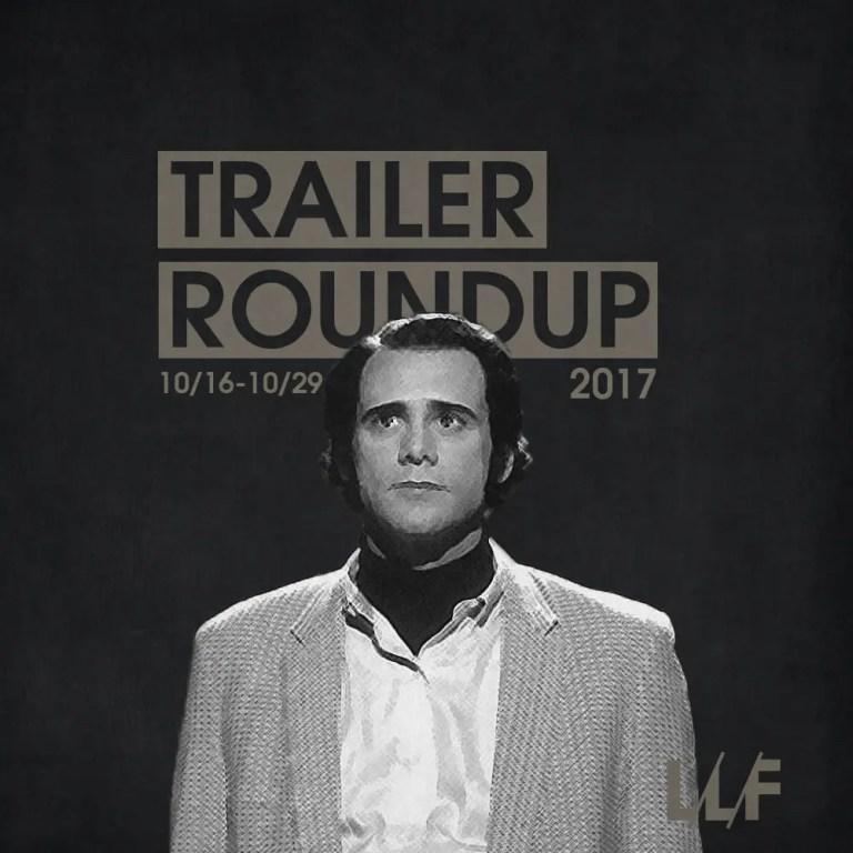 Trailer Roundup 10/16/17