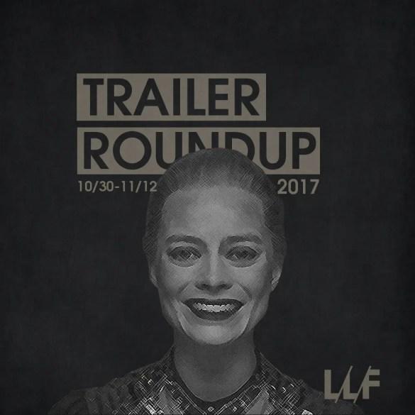 Trailer Roundup 10/30/17