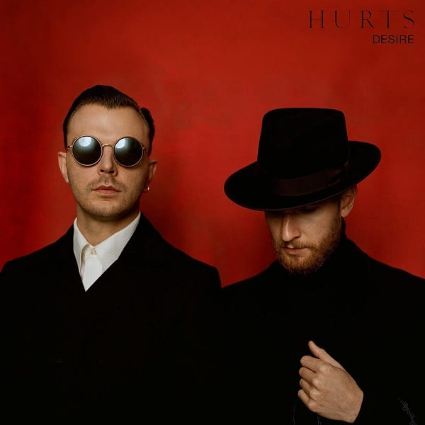 Hurts - Desire | Reactions | LIVING LIFE FEARLESS