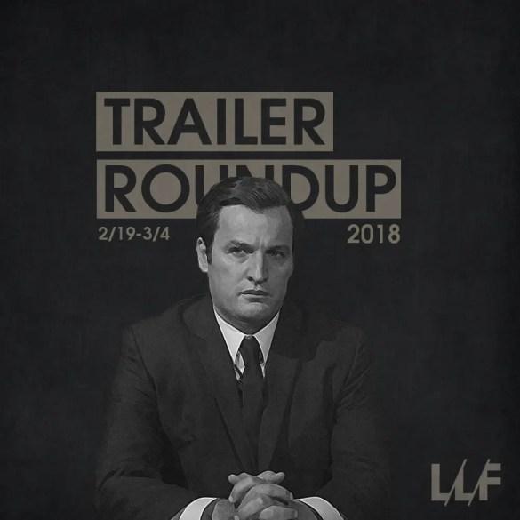 Trailer Roundup 2/19/18