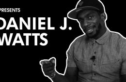 Daniel J. Watts | PRESENTS | LIVING LIFE FEARLESS
