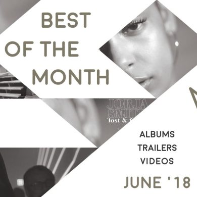 Best of the Month: June 2018 | Features | LIVING LIFE FEARLESS