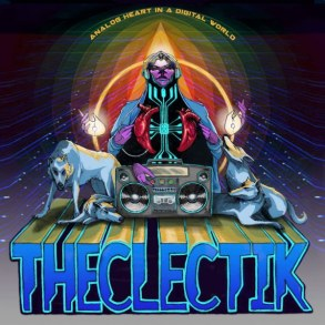 THECLECTIK - Analog Heart In A Digital World   Reactions   LIVING LIFE FEARLESS