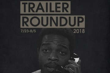 Trailer Roundup 7/23-8/5 | Reactions | LIVING LIFE FEARLESS