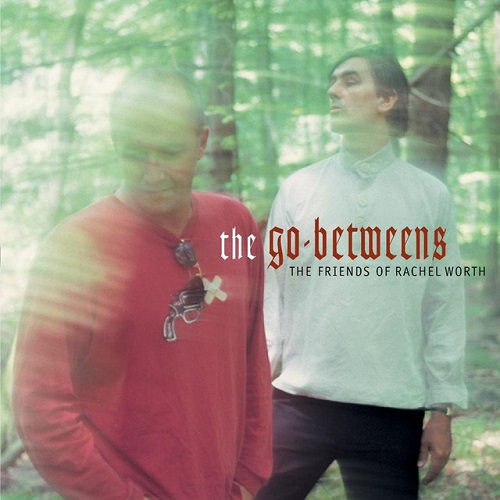 The Go-Betweens: The Greatest Band The Never Made It Big | Features | LIVING LIFE FEARLESS