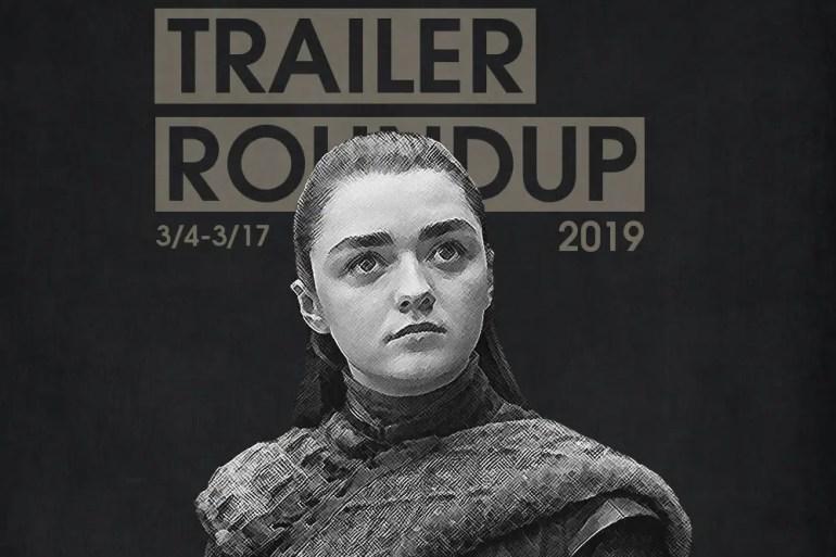 Trailer Roundup 3/4-3/17 | News | LIVING LIFE FEARLESS