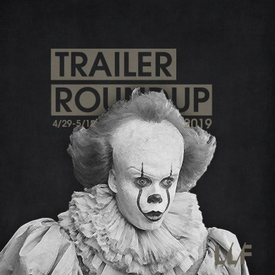 Trailer Roundup 4/29-5/12 | News | LIVING LIFE FEARLESS