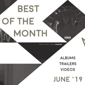 Best of the Month: June 2019 | Features | LIVING LIFE FEARLESS