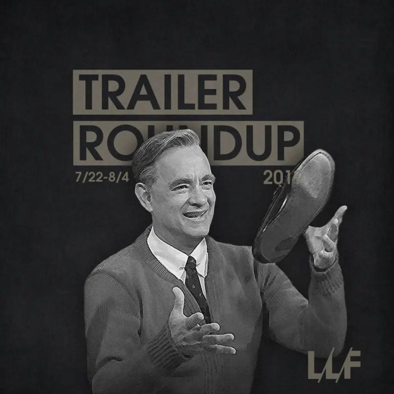 Trailer Roundup 7/22-8/4 | News | LIVING LIFE FEARLESS