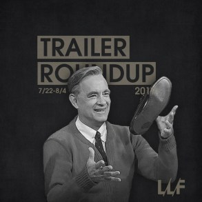 Trailer Roundup 7/22-8/4 | News | LIVING LIFE FEARLESS