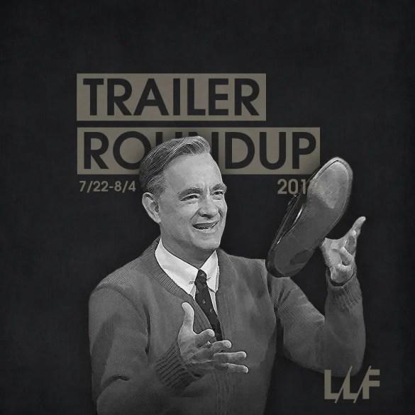Trailer Roundup 7/22-8/4   News   LIVING LIFE FEARLESS