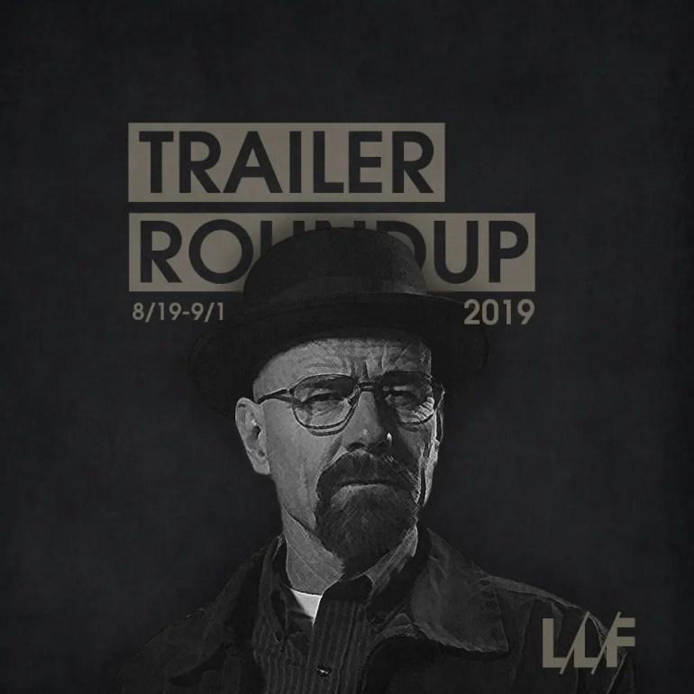 Trailer Roundup 8/19-9/1   News   LIVING LIFE FEARLESS