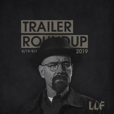 Trailer Roundup 8/19-9/1 | News | LIVING LIFE FEARLESS