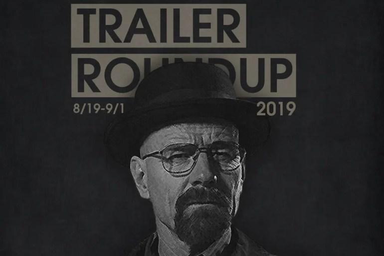Trailer Roundup 8/19-9/1 | News | LIVING LIFE FEARLESS