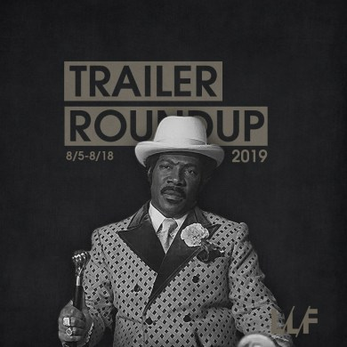 Trailer Roundup 8/5-8/18 | News | LIVING LIFE FEARLESS