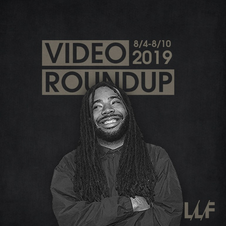 Video Roundup 8/4-8/10   News   LIVING LIFE FEARLESS